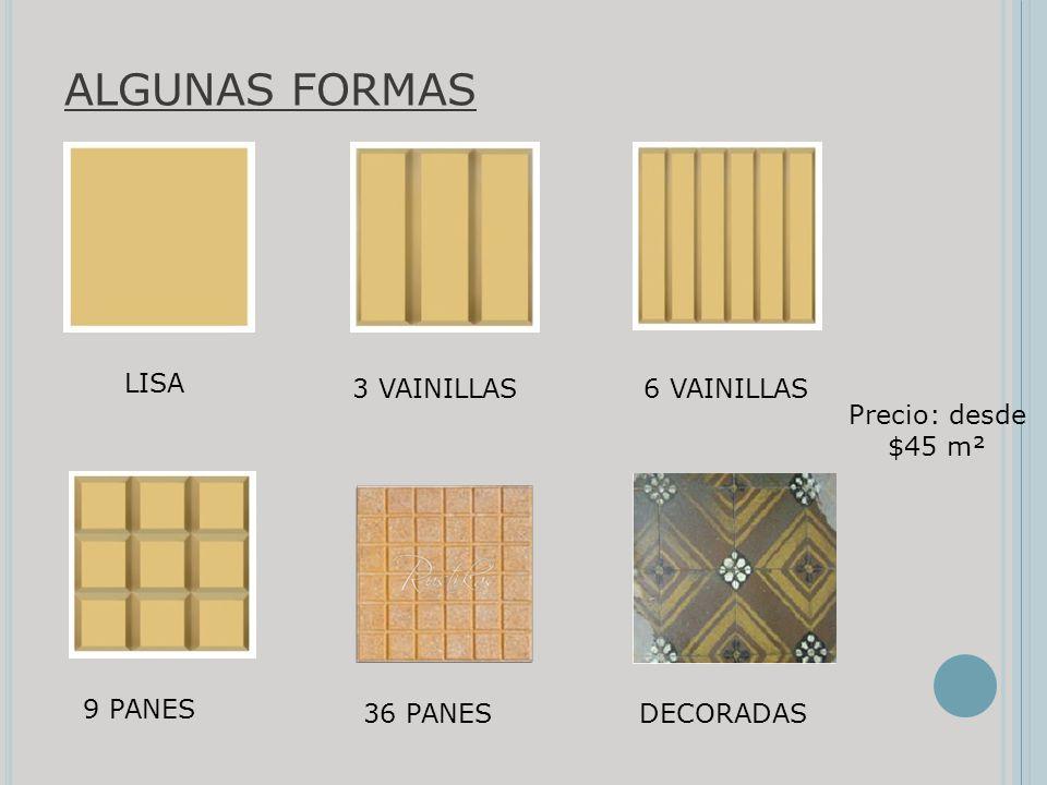 ALGUNAS FORMAS LISA 3 VAINILLAS6 VAINILLAS 36 PANES 9 PANES DECORADAS Precio: desde $45 m²