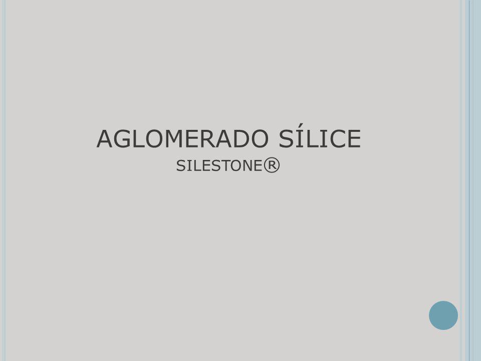 AGLOMERADO SÍLICE SILESTONE ®