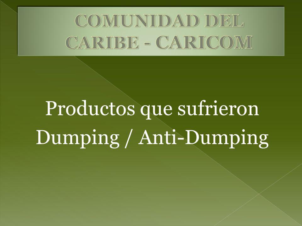 Productos que sufrieron Dumping / Anti-Dumping
