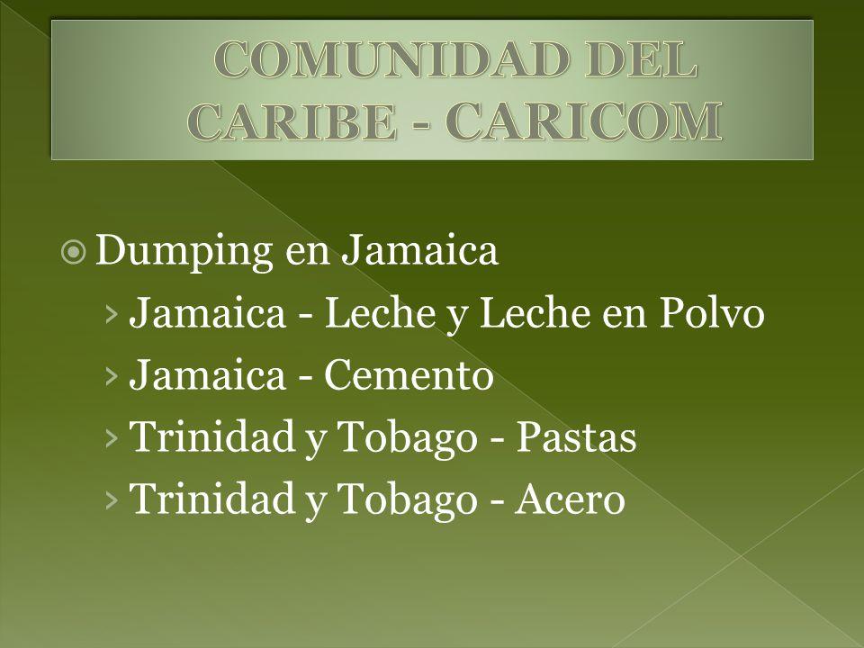 Dumping en Jamaica Jamaica - Leche y Leche en Polvo Jamaica - Cemento Trinidad y Tobago - Pastas Trinidad y Tobago - Acero