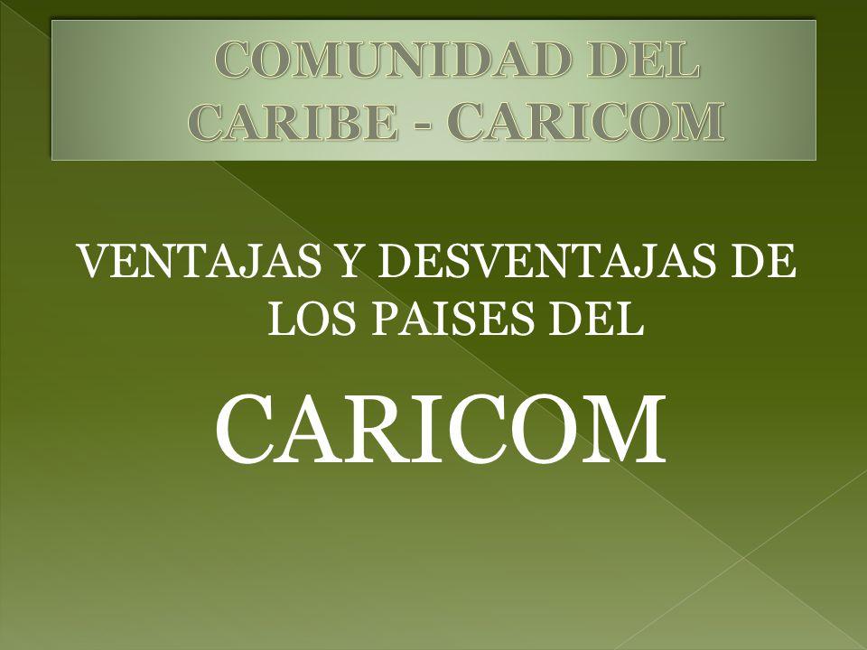 VENTAJAS Y DESVENTAJAS DE LOS PAISES DEL CARICOM