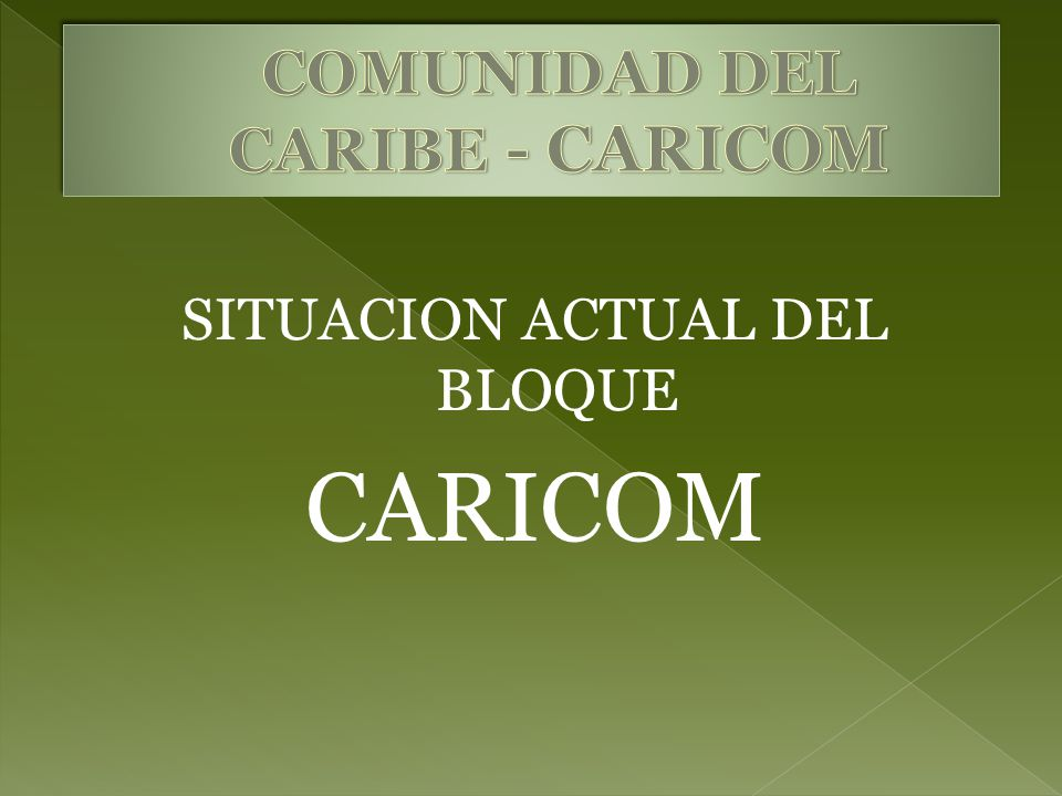 SITUACION ACTUAL DEL BLOQUE CARICOM