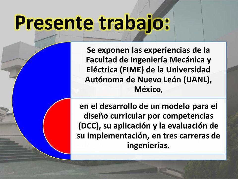Se exponen las experiencias de la Facultad de Ingeniería Mecánica y Eléctrica (FIME) de la Universidad Autónoma de Nuevo León (UANL), México, en el de