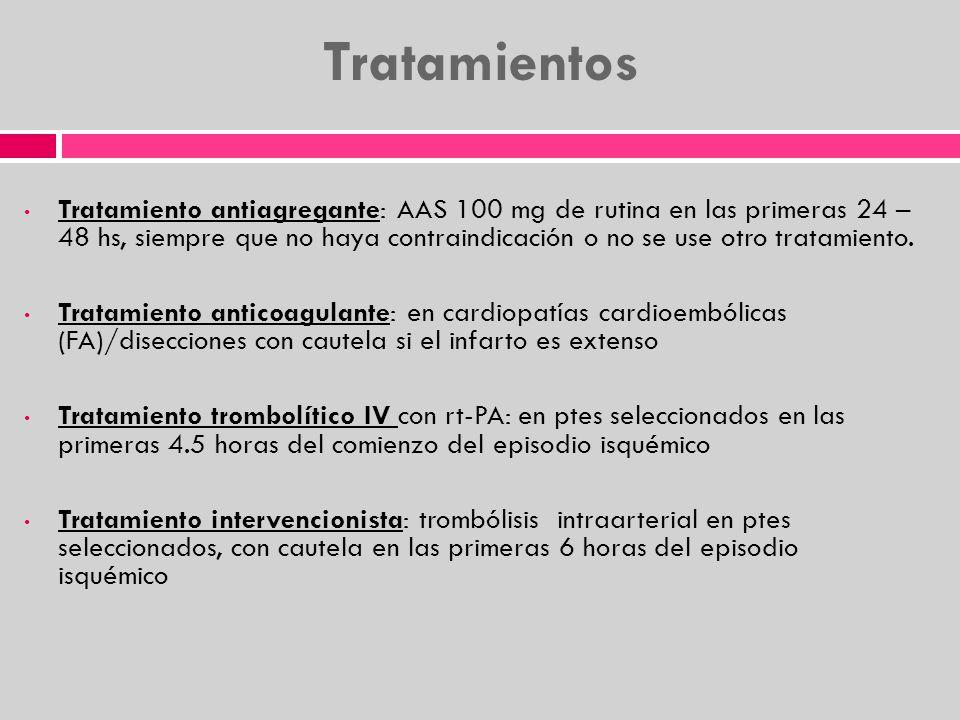 Tratamientos Tratamiento antiagregante: AAS 100 mg de rutina en las primeras 24 – 48 hs, siempre que no haya contraindicación o no se use otro tratami