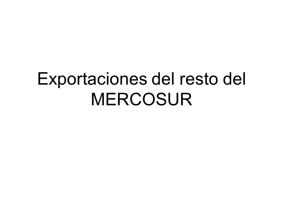 Exportaciones del resto del MERCOSUR