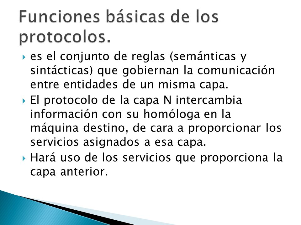 Funciones básicas de los protocolos. Encapsulamiento. Fragmentación y reensamblado. Control de conexión. Entrega ordenada. Control de flujo. Control d
