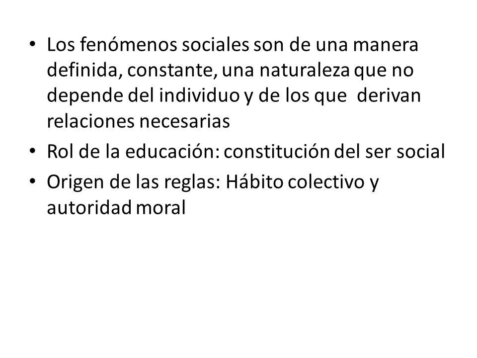 Los fenómenos sociales son de una manera definida, constante, una naturaleza que no depende del individuo y de los que derivan relaciones necesarias R