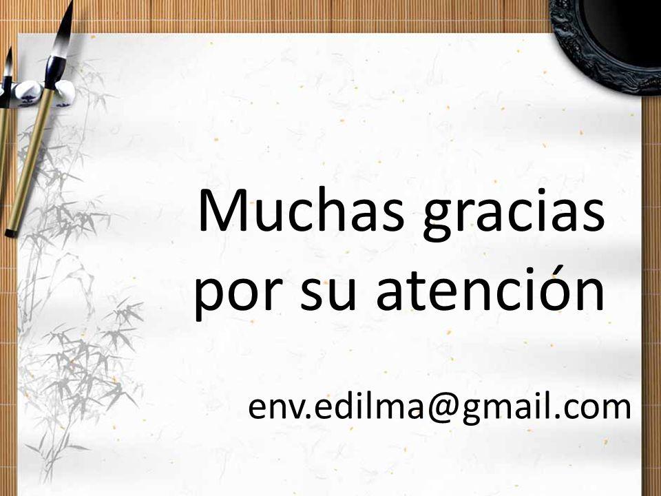 Muchas gracias por su atención env.edilma@gmail.com
