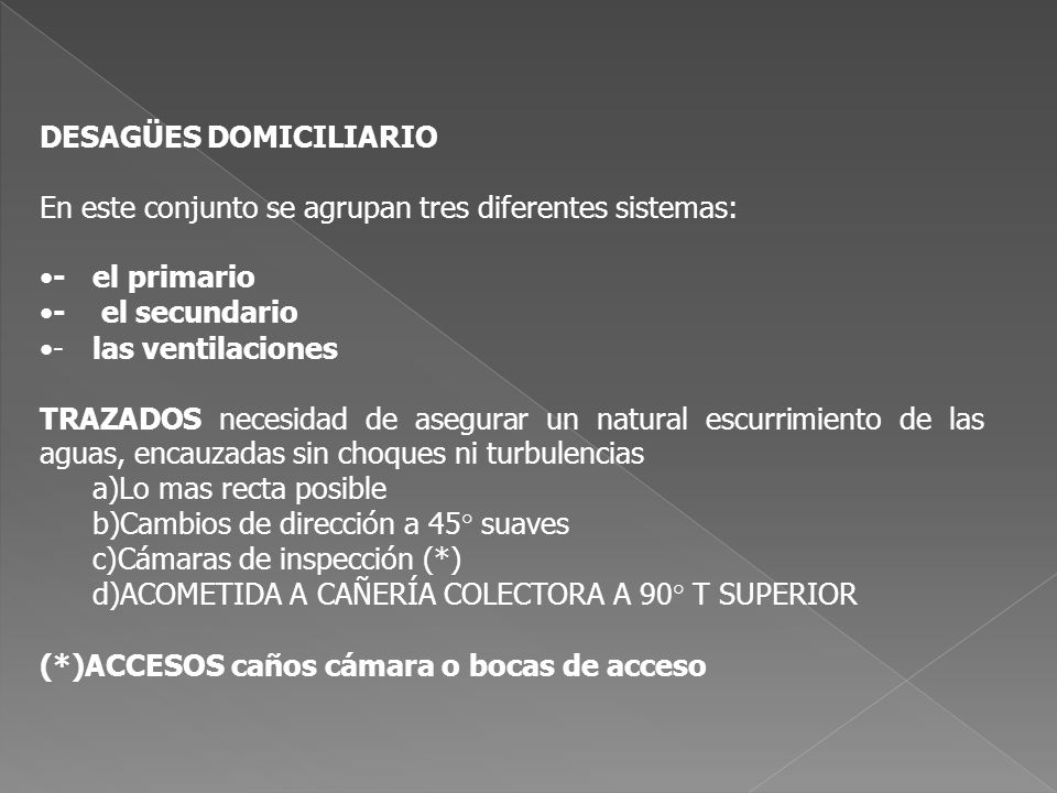 PENDIENTES EVITAR LA SEPARACIÓN DE SOLIDOS Y LIQUIDOS Velocidades minima de 0,80 m/ seg y máxima 2,00 m/seg.