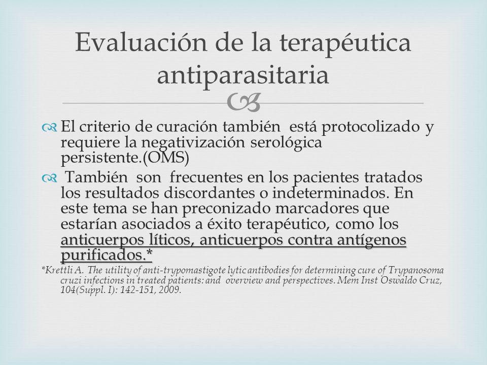 El criterio de curación también está protocolizado y requiere la negativización serológica persistente.(OMS) anticuerpos líticos, anticuerpos contra antígenos purificados.* También son frecuentes en los pacientes tratados los resultados discordantes o indeterminados.