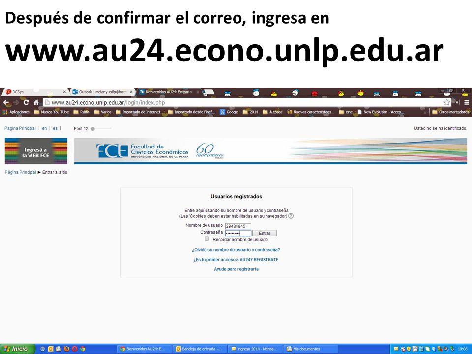 Después de confirmar el correo, ingresa en www.au24.econo.unlp.edu.ar