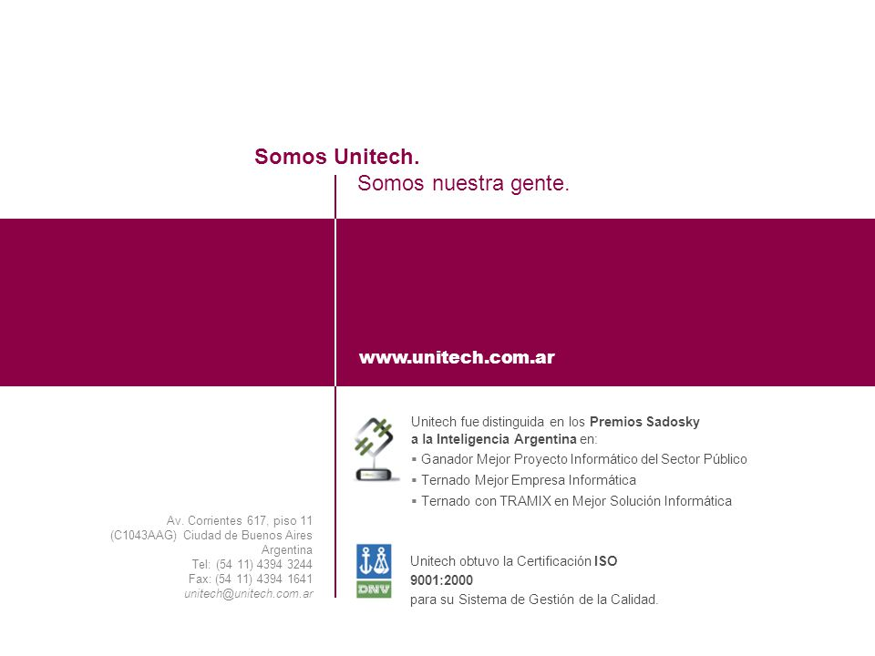 Puede confiar en Unitech. Nos respaldan más de 20 años de buenas prácticas Somos Unitech.