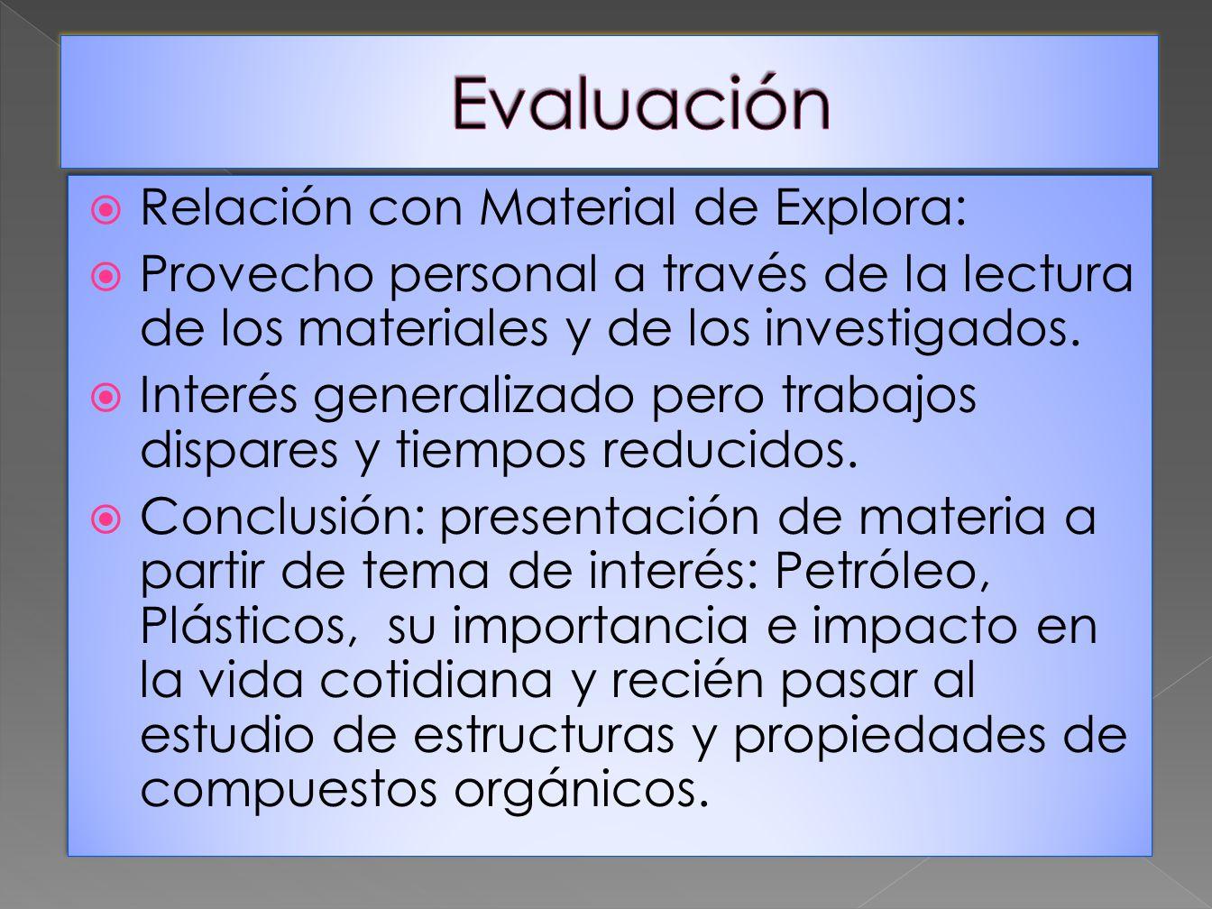 Relación con Material de Explora: Provecho personal a través de la lectura de los materiales y de los investigados. Interés generalizado pero trabajos