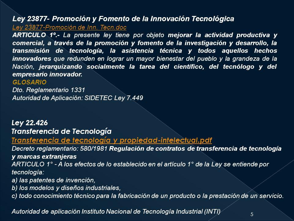 5 Ley 23877- Promoción y Fomento de la Innovación Tecnológica Ley 23877-Promoción de Inn. Tecn.doc ARTICULO 1º.- La presente ley tiene por objeto mejo