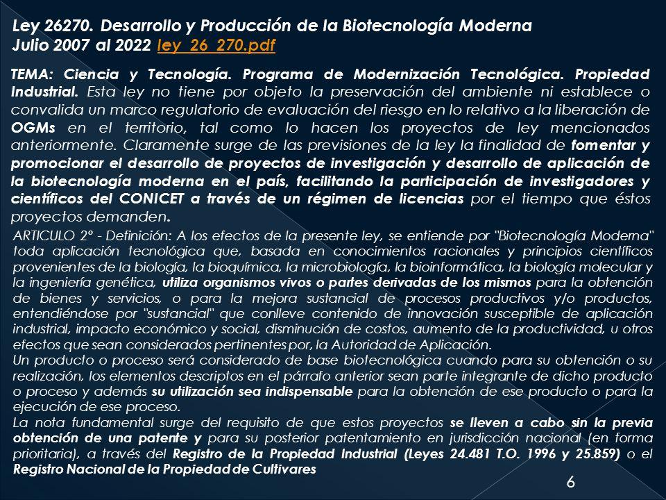 6 Ley 26270. Desarrollo y Producción de la Biotecnología Moderna Julio 2007 al 2022 ley_26_270.pdfley_26_270.pdf TEMA: Ciencia y Tecnología. Programa