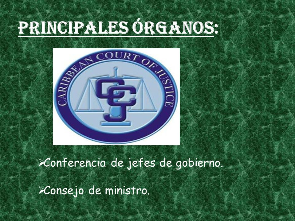 Principales órganos: Conferencia de jefes de gobierno. Consejo de ministro.