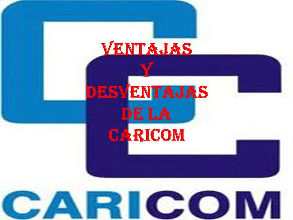 Ventajas y Desventajas de la CARICOM