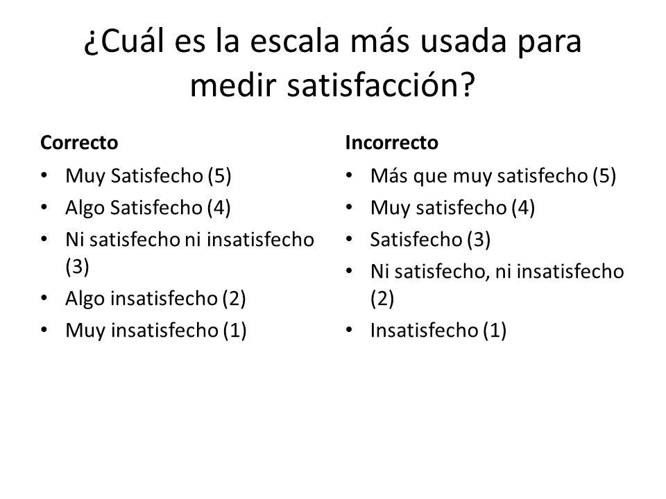 ¿Cuál es la escala más usada para medir satisfacción.