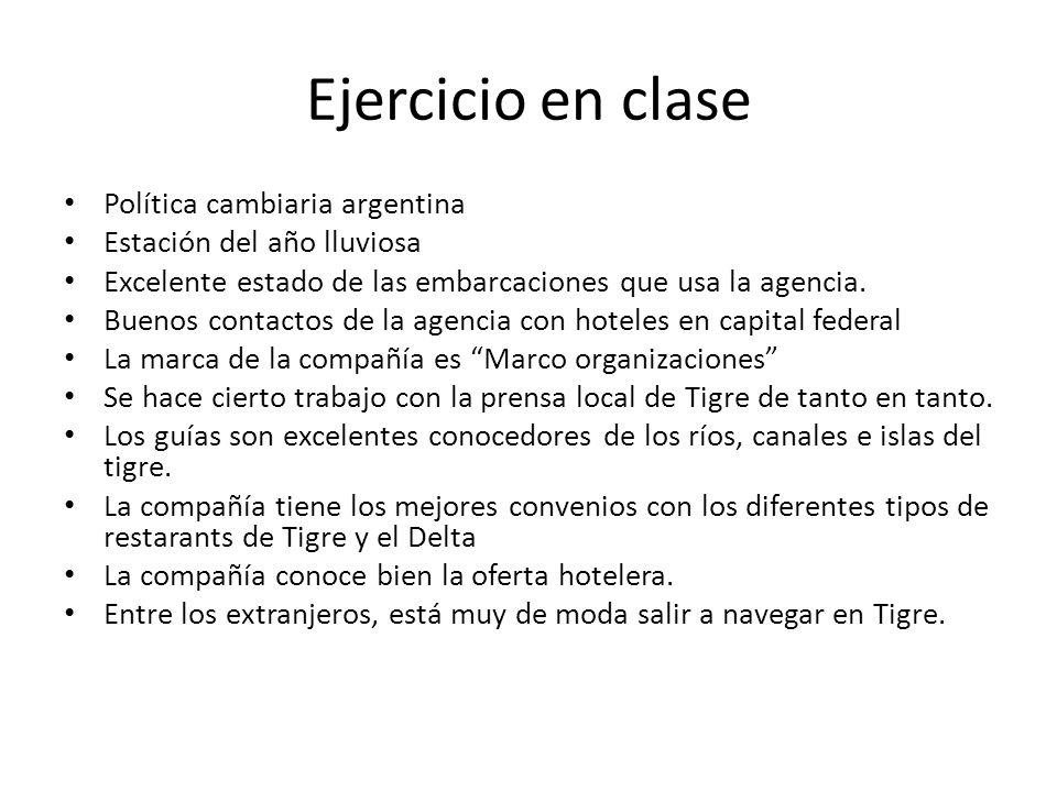 Ejercicio en clase Política cambiaria argentina Estación del año lluviosa Excelente estado de las embarcaciones que usa la agencia.