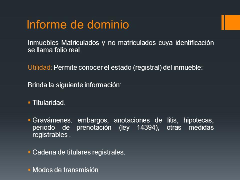 Informe de dominio Inmuebles Matriculados y no matriculados cuya identificación se llama folio real. Utilidad: Permite conocer el estado (registral) d