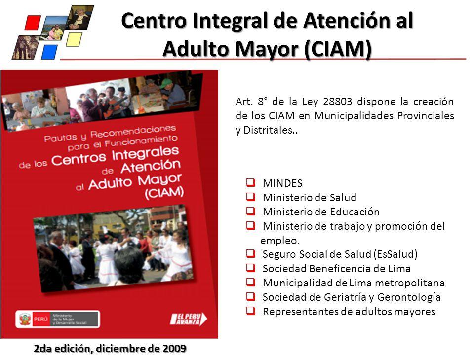 Centro Integral de Atención al Adulto Mayor (CIAM) Art. 8° de la Ley 28803 dispone la creación de los CIAM en Municipalidades Provinciales y Distrital