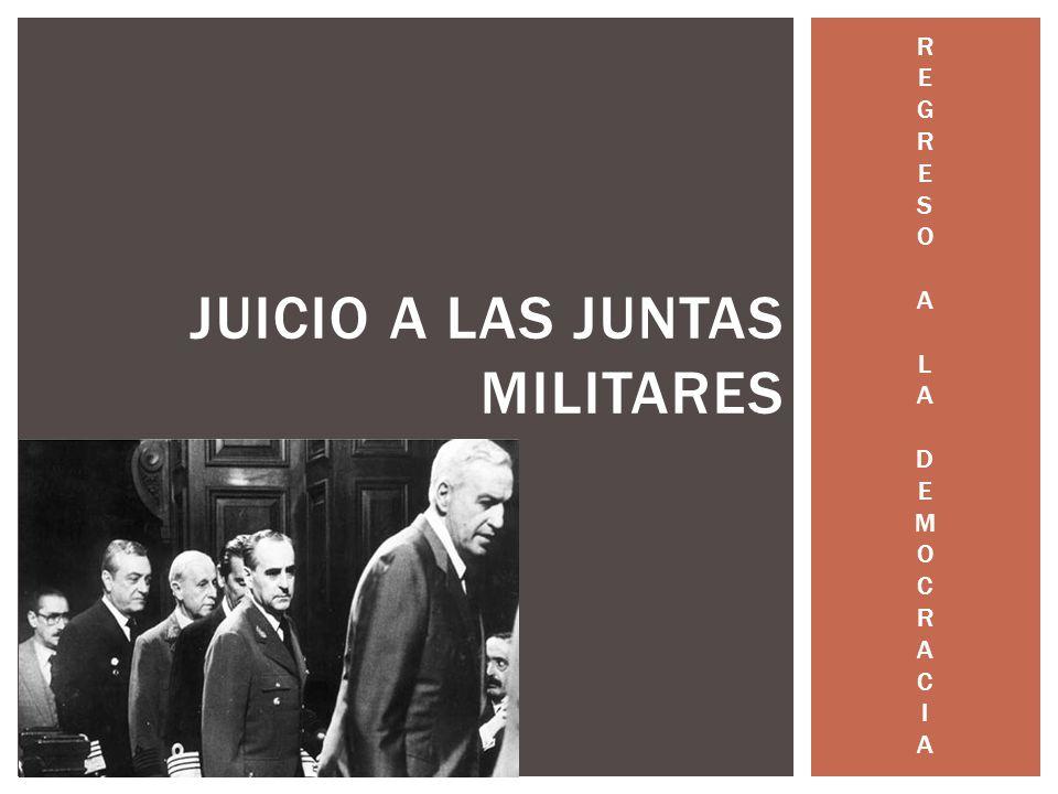 REGRESOALADEMOCRACIAREGRESOALADEMOCRACIA JUICIO A LAS JUNTAS MILITARES