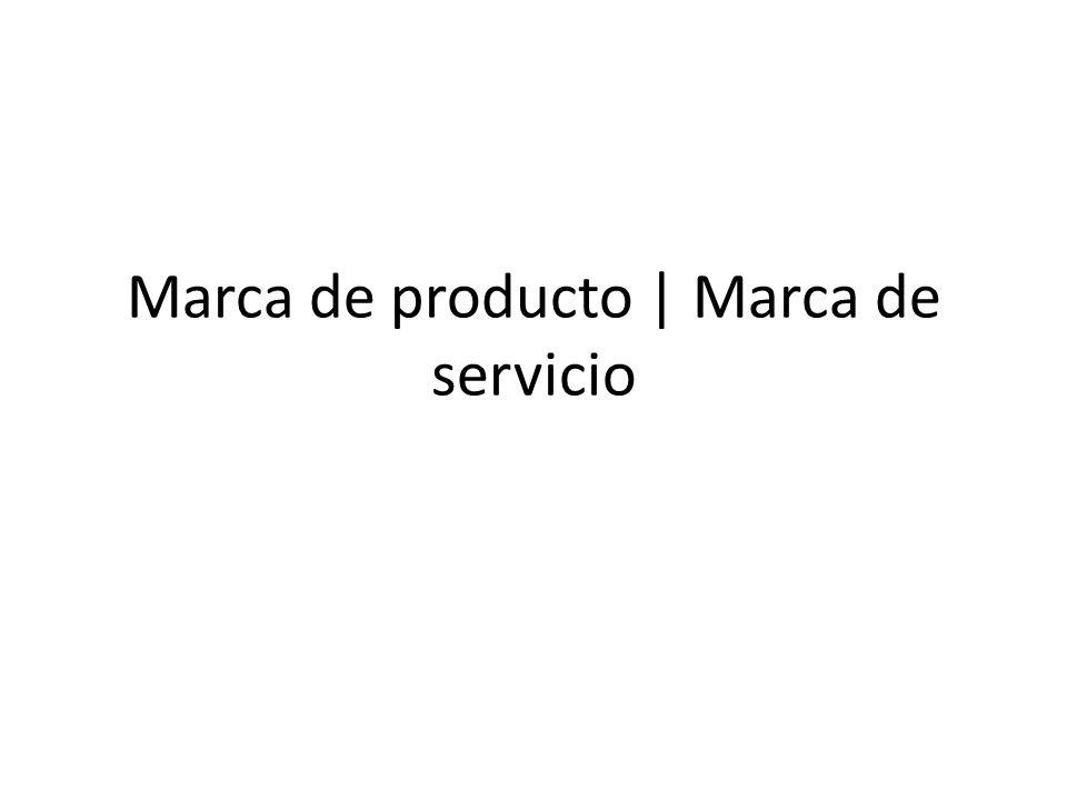Marca de producto   Marca de servicio