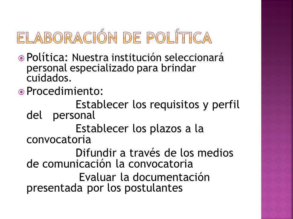 Política: Nuestra institución seleccionará personal especializado para brindar cuidados.