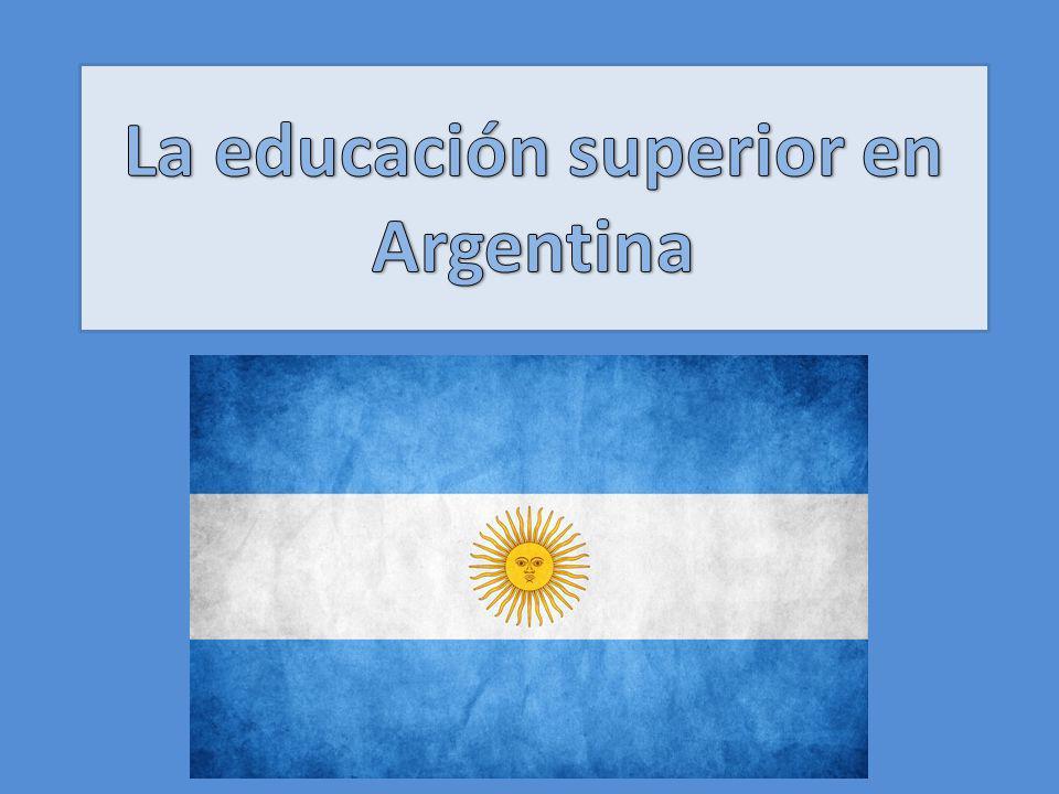 El sistema educativo superior Argentino está conformado por: Sistema público Sistema privado Y en cada uno de estos sistemas: Universidades Institutos universitarios Institutos terciarios