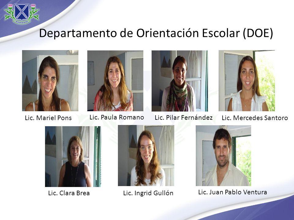 Departamento de Orientación Escolar (DOE) Lic. Mariel Pons Lic. Paula Romano Lic. Pilar Fernández Lic. Mercedes Santoro Lic. Clara BreaLic. Ingrid Gul