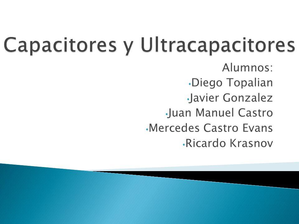 Alumnos: Diego Topalian Javier Gonzalez Juan Manuel Castro Mercedes Castro Evans Ricardo Krasnov