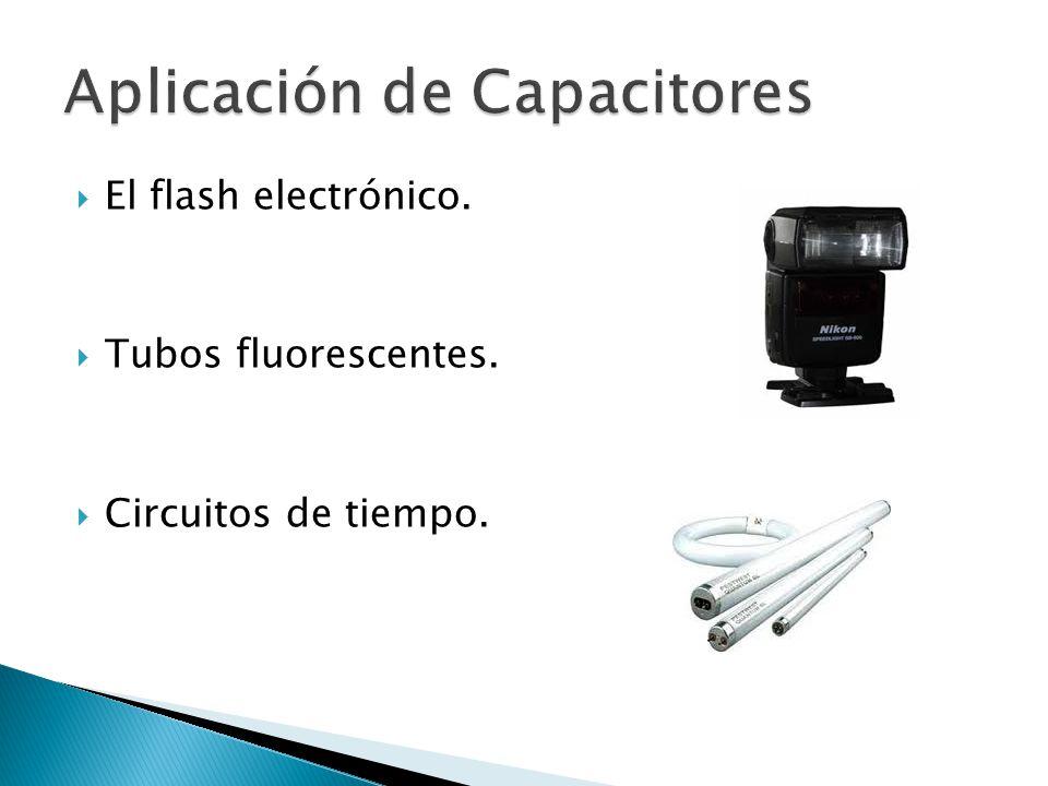 El flash electrónico. Tubos fluorescentes. Circuitos de tiempo.