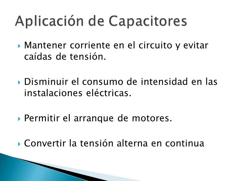 Mantener corriente en el circuito y evitar caídas de tensión.