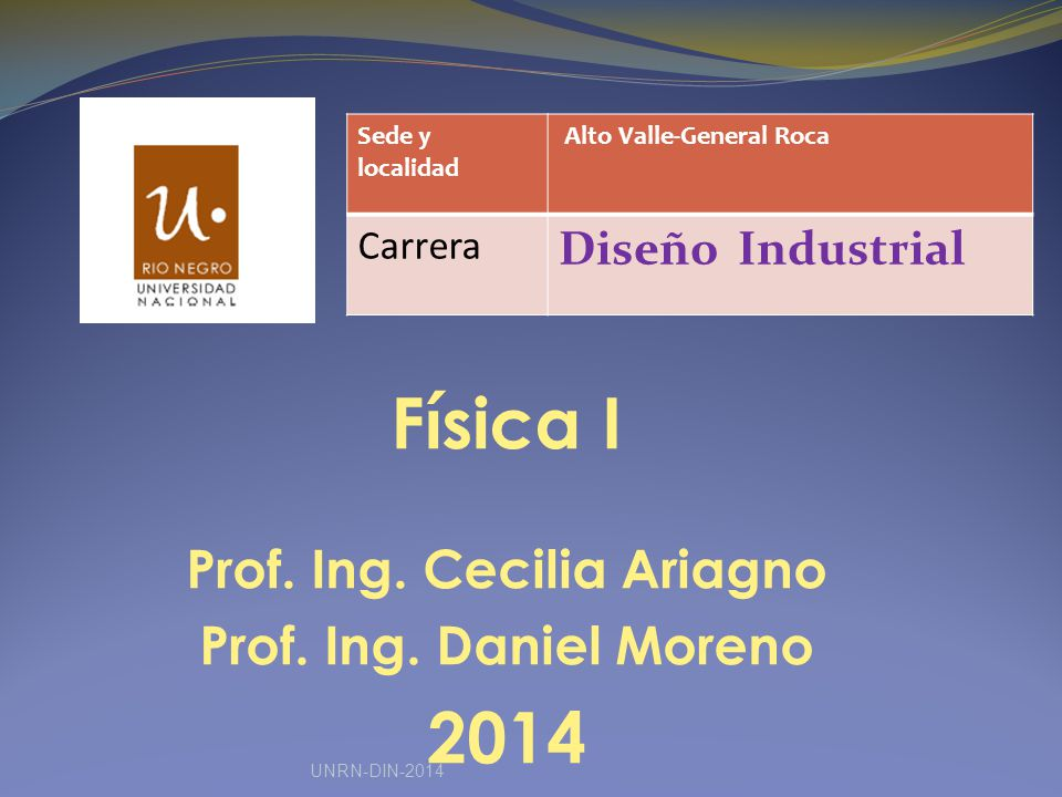 Física I Prof.Ing. Cecilia Ariagno Prof. Ing.