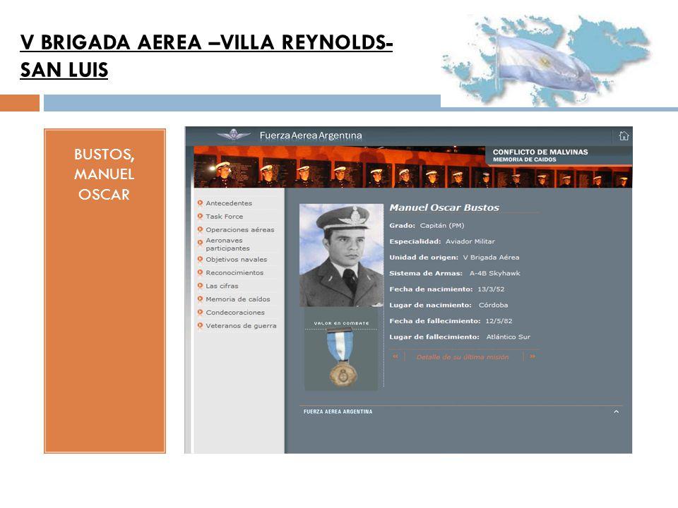 BUSTOS, MANUEL OSCAR V BRIGADA AEREA –VILLA REYNOLDS- SAN LUIS