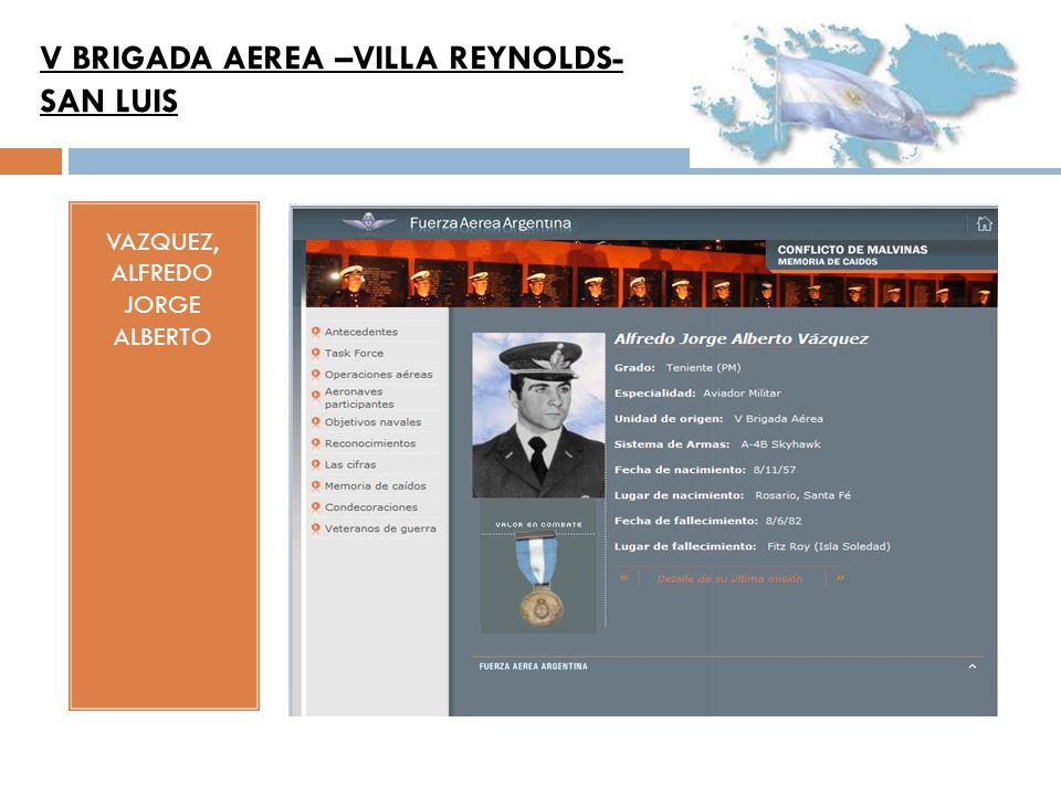 VAZQUEZ, ALFREDO JORGE ALBERTO V BRIGADA AEREA –VILLA REYNOLDS- SAN LUIS