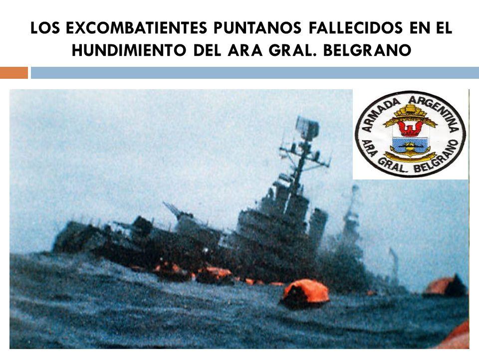 LOS EXCOMBATIENTES PUNTANOS FALLECIDOS EN EL HUNDIMIENTO DEL ARA GRAL. BELGRANO
