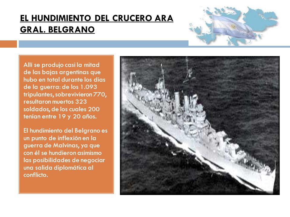 Allí se produjo casi la mitad de las bajas argentinas que hubo en total durante los días de la guerra: de los 1.093 tripulantes, sobrevivieron 770, re