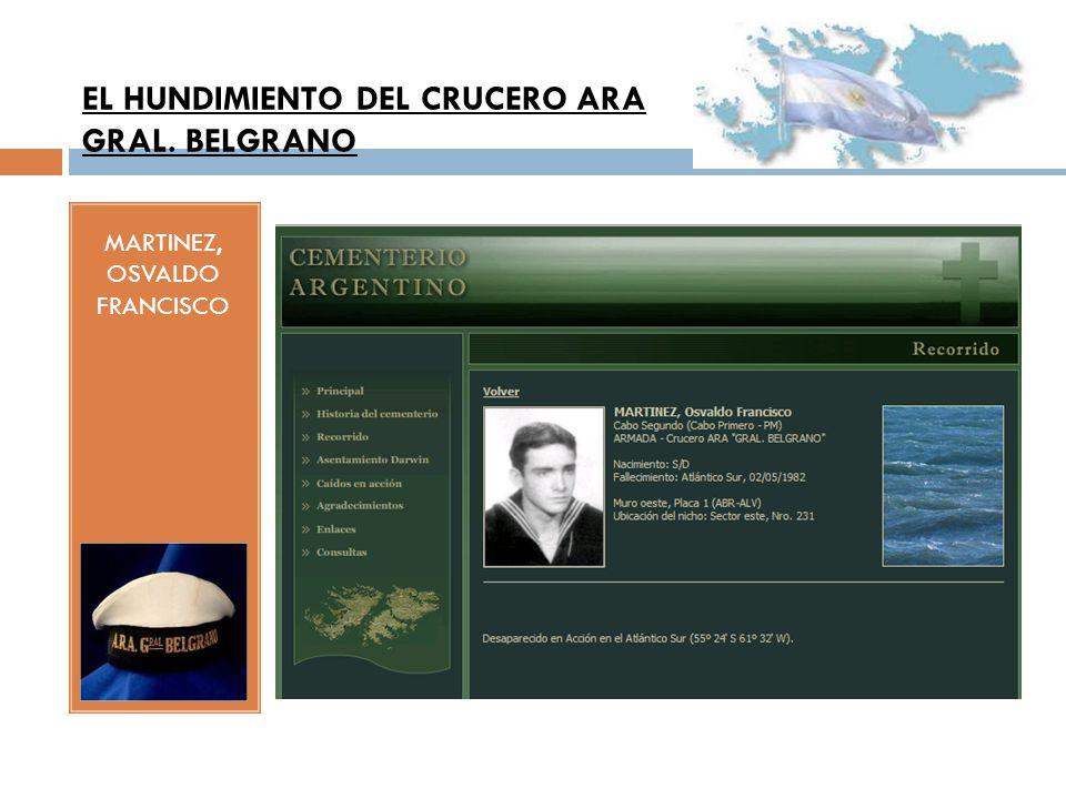 MARTINEZ, OSVALDO FRANCISCO EL HUNDIMIENTO DEL CRUCERO ARA GRAL. BELGRANO