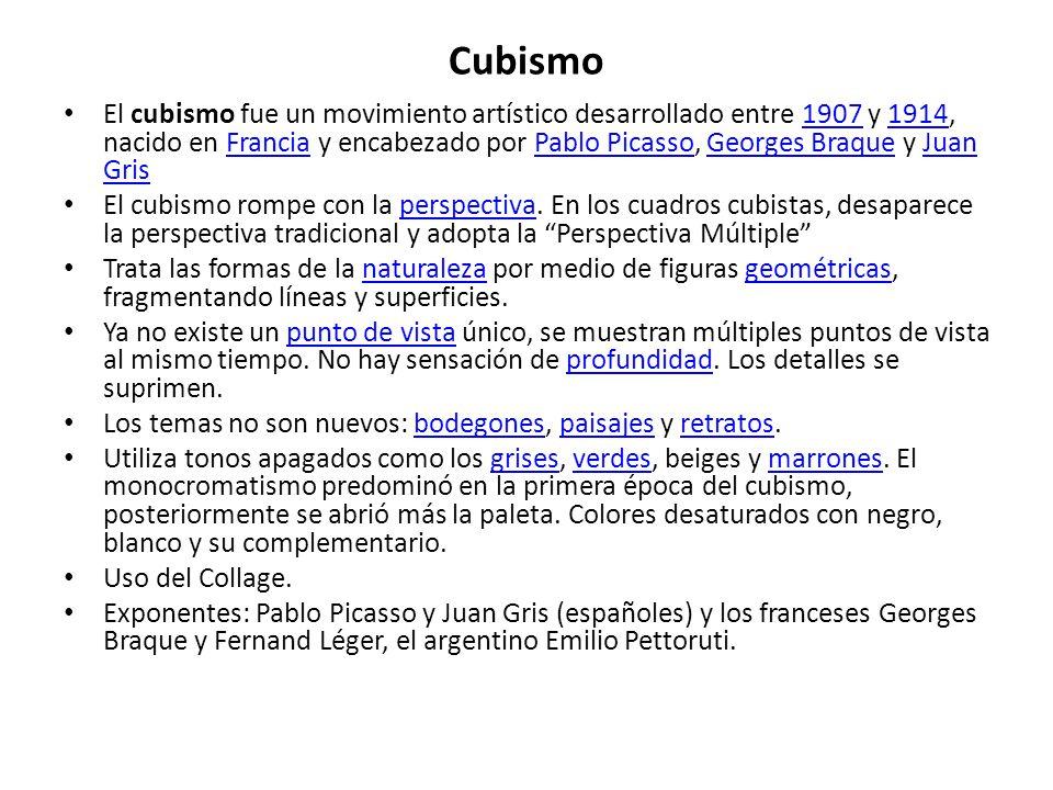 Cubismo El cubismo fue un movimiento artístico desarrollado entre 1907 y 1914, nacido en Francia y encabezado por Pablo Picasso, Georges Braque y Juan