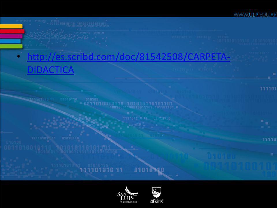 http://es.scribd.com/doc/81542508/CARPETA- DIDACTICA http://es.scribd.com/doc/81542508/CARPETA- DIDACTICA