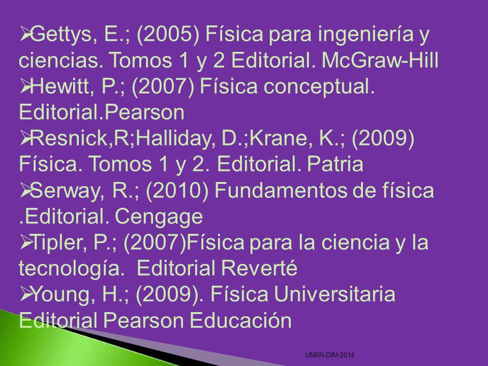 Gettys, E.; (2005) Física para ingeniería y ciencias.