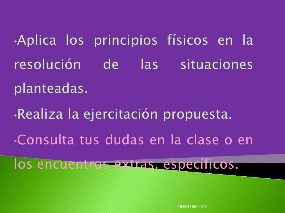 Aplica los principios físicos en la resolución de las situaciones planteadas.