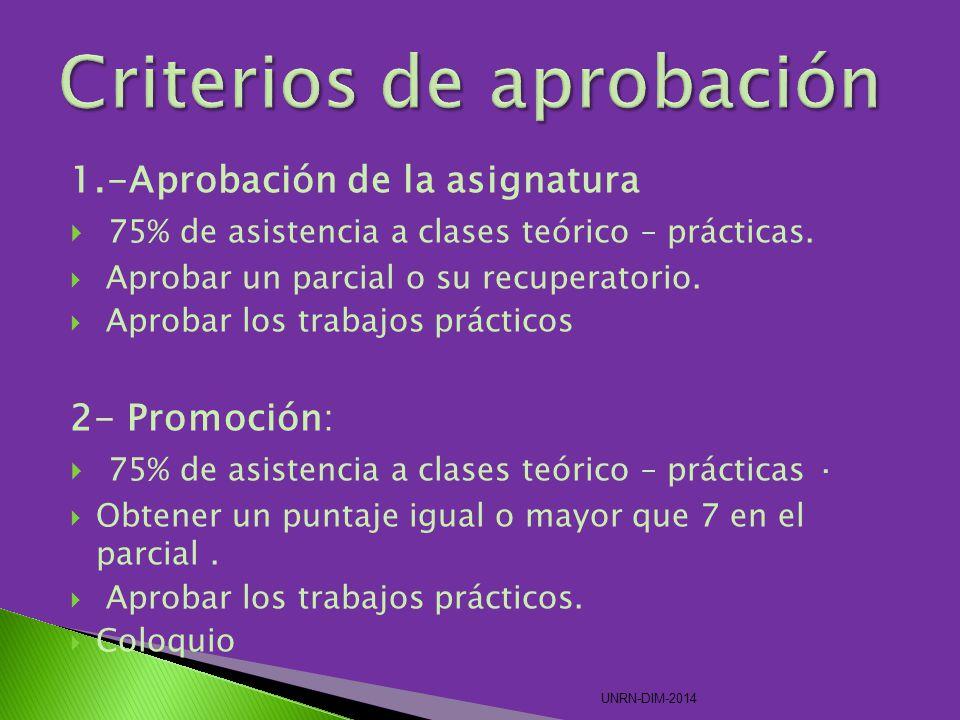 1.-Aprobación de la asignatura 75% de asistencia a clases teórico – prácticas.