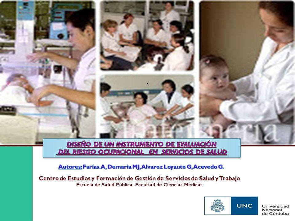 Centro de Estudios y Formación de Gestión de Servicios de Salud y Trabajo Escuela de Salud Pública.-Facultad de Ciencias Médicas