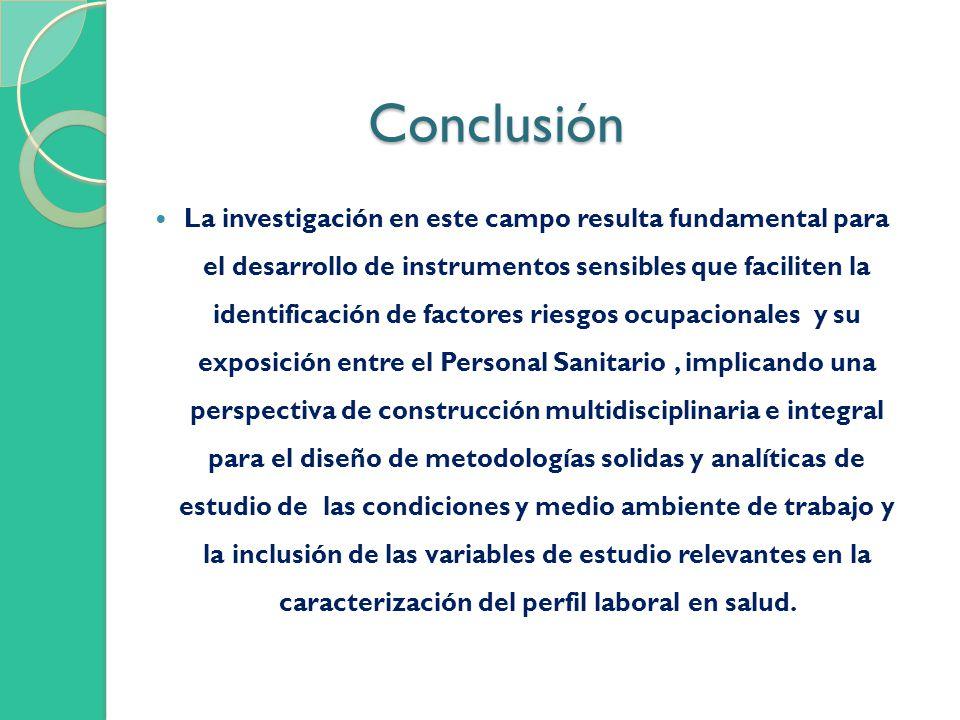 Conclusión Conclusión La investigación en este campo resulta fundamental para el desarrollo de instrumentos sensibles que faciliten la identificación