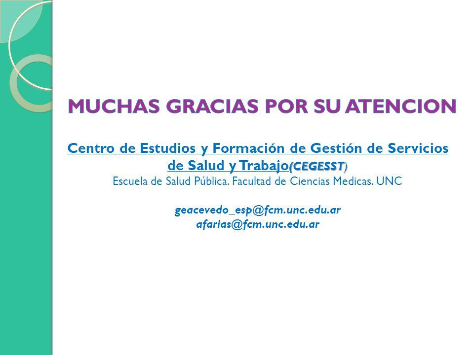 (CEGESST) Centro de Estudios y Formación de Gestión de Servicios de Salud y Trabajo (CEGESST) Escuela de Salud Pública. Facultad de Ciencias Medicas.