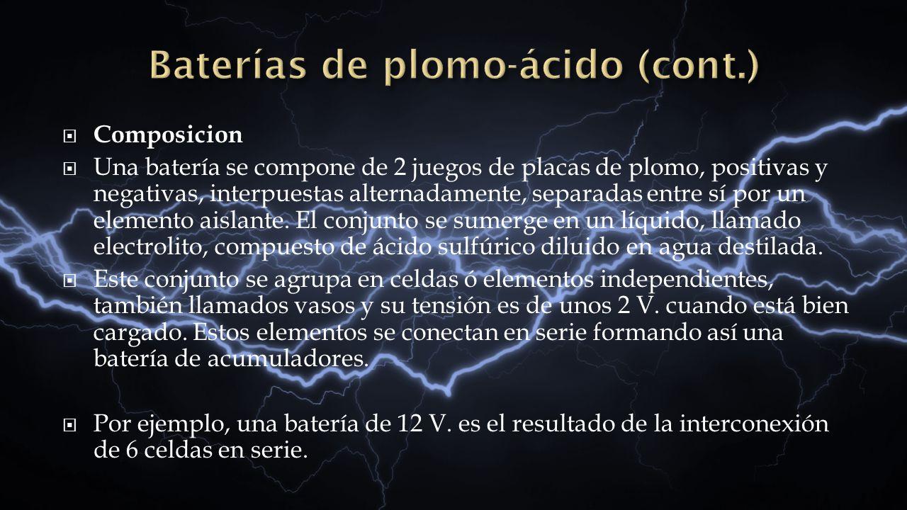 Composicion Una batería se compone de 2 juegos de placas de plomo, positivas y negativas, interpuestas alternadamente, separadas entre sí por un eleme
