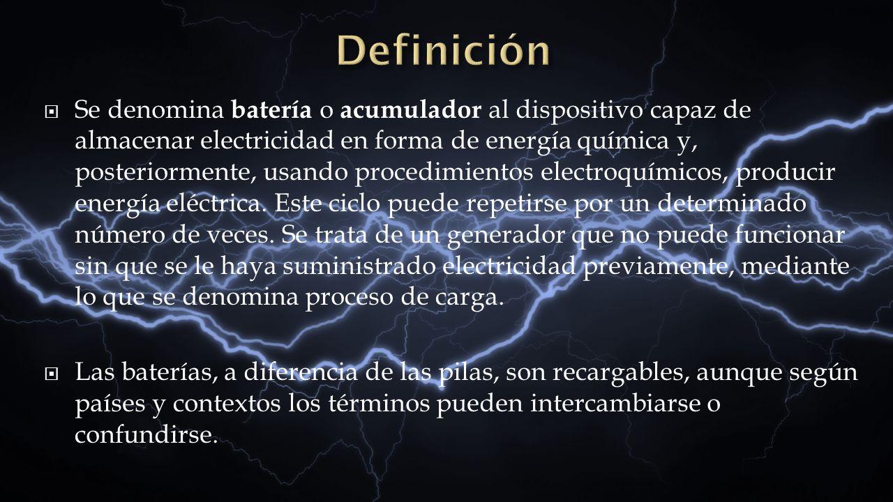 Se denomina batería o acumulador al dispositivo capaz de almacenar electricidad en forma de energía química y, posteriormente, usando procedimientos e