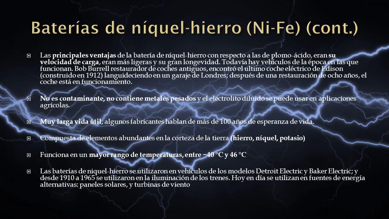 Las principales ventajas de la batería de níquel-hierro con respecto a las de plomo-ácido, eran su velocidad de carga, eran más ligeras y su gran long